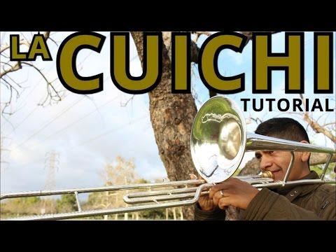 LA CUICHI Tutorial Trombon Y Trompeta