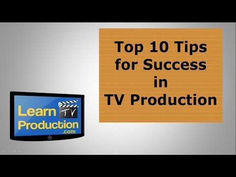 Top 10 Tips for Success in TV Production