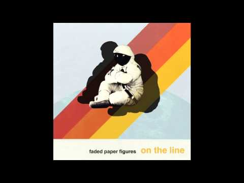 """Faded Paper Figures """"On the Line"""" (from the album """"Relics"""" Aug. 2014)"""