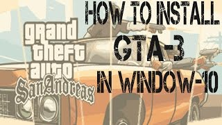 How to install gta- San Andreas in window-10