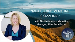 """Meat joint venture is sizzling"" with Nicola Johnson, Marketing Manager, Silver Fern Farms"