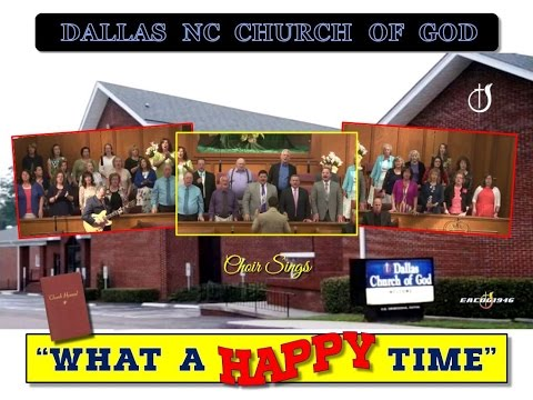 """WHAT A HAPPY TIME"" ~ Dallas NC Church of God"