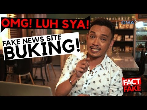 Fact or Fake: OMG! Luh siya! Fake news site buking!