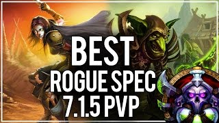 BEST Rogue Spec for PvP in 7.1.5? - Rogue PvP WoW Legion 7.1.5