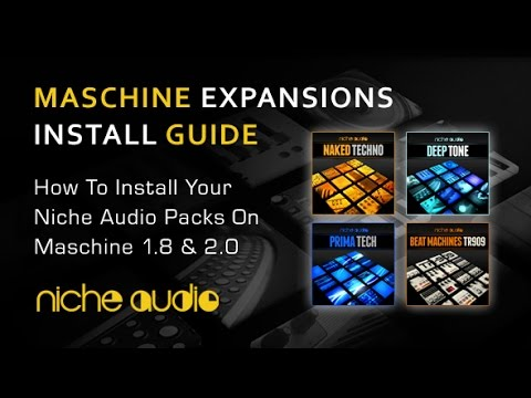Niche Audio Maschine Packs1.8 And 2.0 - Install Video Guide
