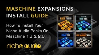 Niche Audio Maschine Packs18 And 20 - Install Video Guide