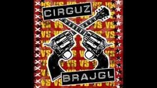 Cirguz vs. Brajgl - Vždyť není vůbec o co stát