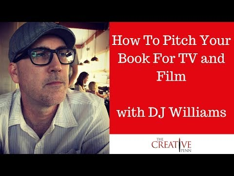 How To Pitch Your Book For TV And Film With DJ Williams