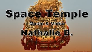 Nathalie D. : Space temple Music (Ambient Abstract) & Video (Fractals 3D)