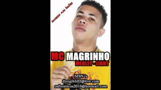 MC MAGRINHO - MEDLEY LIGHT 2012  ( DJREGI BH 8526-9204 & DJMORENO  8645-4027 )