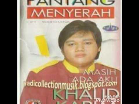 PANTANG MENYERAH_KHALID KARIM