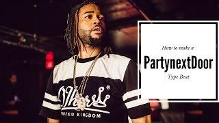 How to make a Partynextdoor x OVO type beat - MrDifferentTV