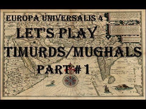 Europa Universalis 4 - Mandate of Heaven: Timurids/Mughals Part 1