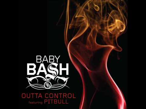 Baby Bash - Outta Control feat. Pitbull