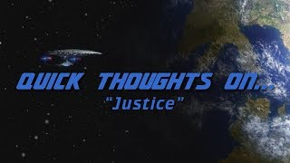 Quick thoughts on... - Justice