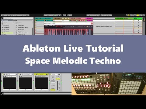 Ableton Live Tutorial Space Melodic Techno (2017)