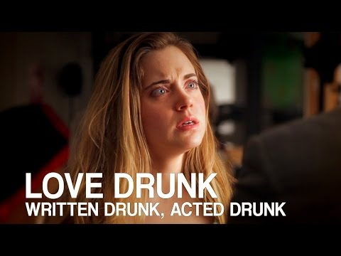 Episode 4: 'Love Drunk,' a film by drunk people