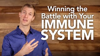 Winning the Battle with Your Immune System