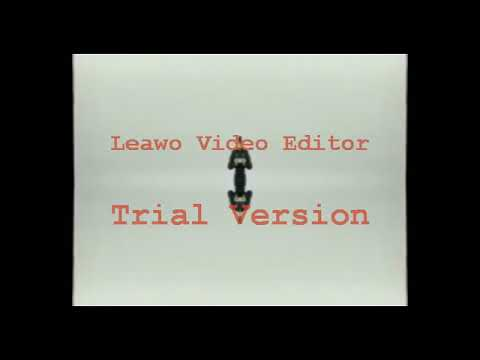 Leawo Video Editor 6.0 Old Version Test (Sorry For Quality To 480p)