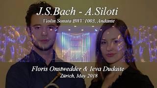 Floris Onstwedder & Ieva Dudaite, BACH - SILOTI, Andante from Violin Sonate