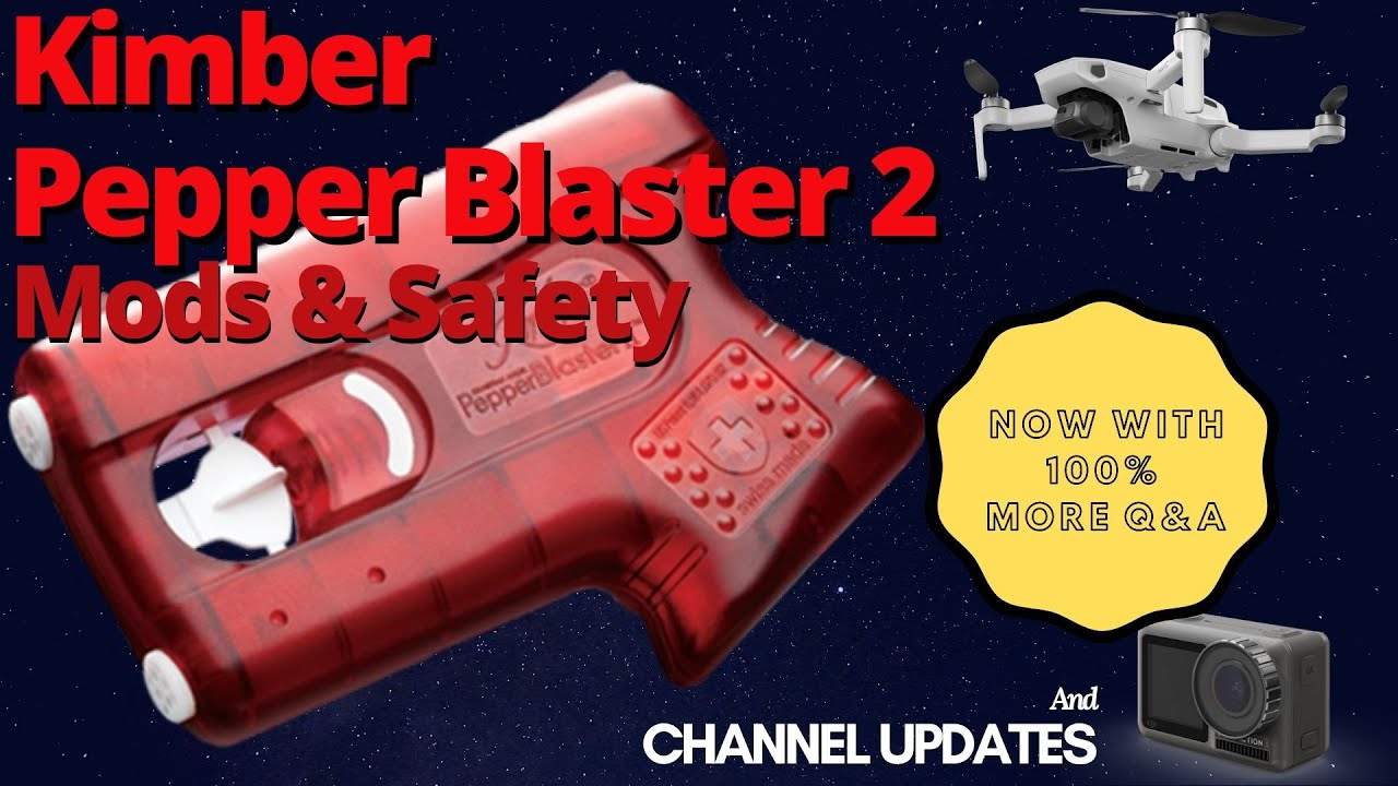 🌶Kimber Pepper Blaster 2🔥 Mods, Safety and Review Video plus Channel Updates and Quarantine Q&A!🤓