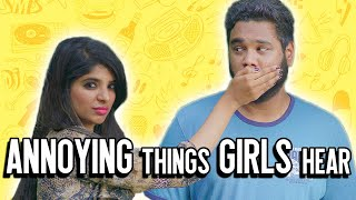 Annoying Things Girls Hear Everyday | 'OMG' E05 | Ft.Rahul and Dipshi | Put Chutney