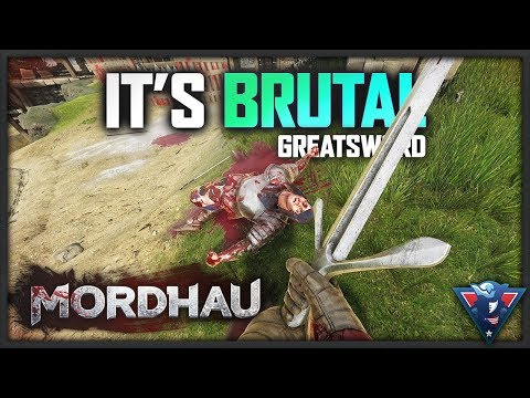 GREATSWORD BRUTALITY! | Mordhau Gameplay