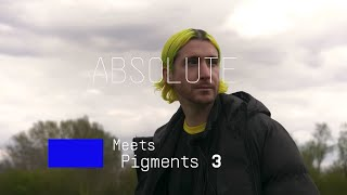 ABSOLUTE | Enter the Wonderland with Pigments 3