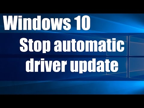 How to stop automatic driver updates on Windows 10 Part 1