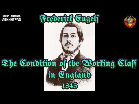 Friedrich Engels. The Condition of the Working Class in England. 1845. Audiobook. English.
