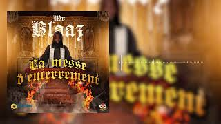 Mr Blaaz   Messe D'Enterrement Audio Officiel