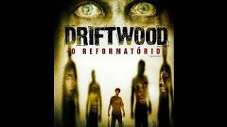 Driftwood – O Reformatório ( 2006 )