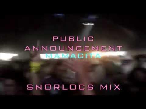 Public Announcement - Mamacita -  SNORLOCS mix