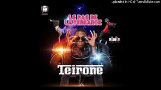 Download Teirone - Le pas de la tendance ( audio) Mp3