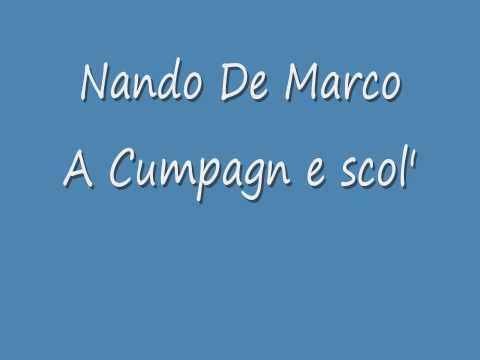 Nando De Marco A Cumpagn E Scol :)