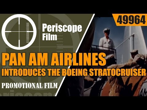 PAN AM AIRLINES INTRODUCES THE BOEING STRATOCRUISER 49964