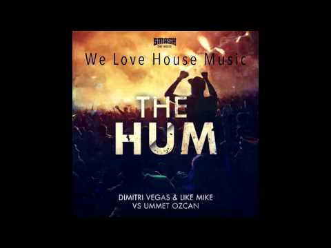 The Hum - Dimitri Vegas & Like Mike Vs Ummet Ozcan