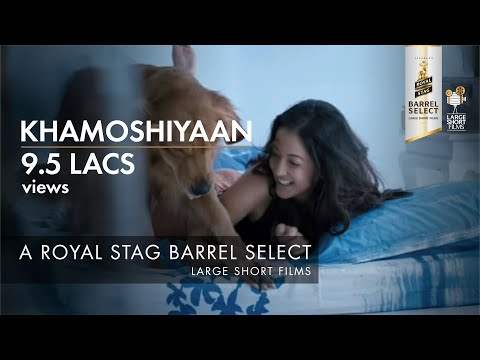 Royal Stag Large Short Films presents 'Khamoshiyan' starring Raima Sen