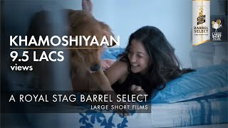 Royal Stag Large Short Films presents 'Khamoshiyan' starring Raima Sen thumbnail