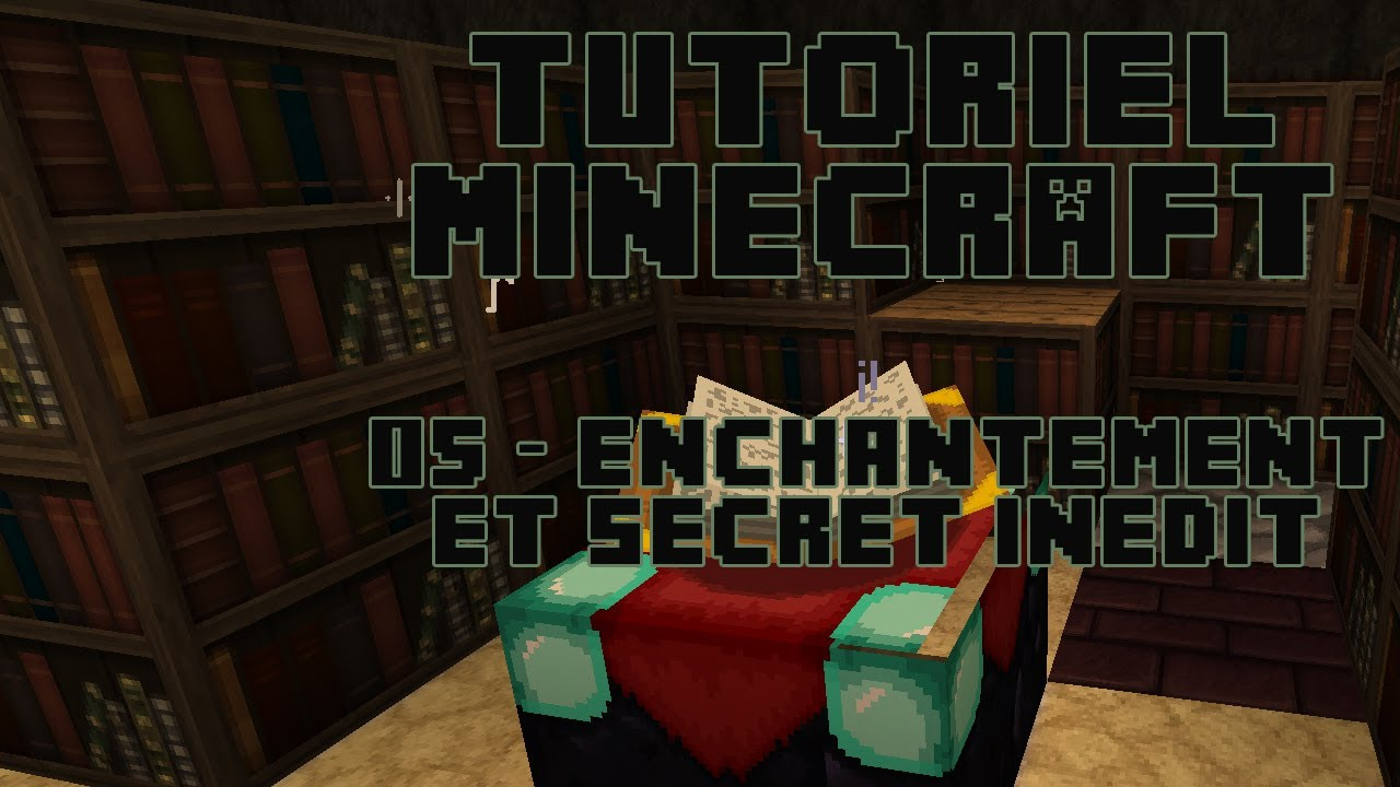 Minecraft Tuto Enchantement et astuces inédites pour les enchantements en  7.7.7 - 7.7.7