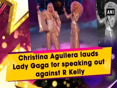 Christina Aguilera lauds Lady Gaga for speaking out against R Kelly Mp3
