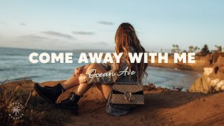 Ocean Ave - Come Away With Me