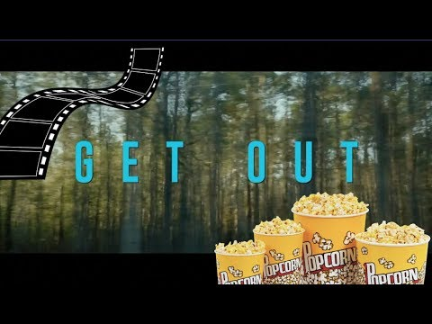 Watch A Movie With Me (Get Out)