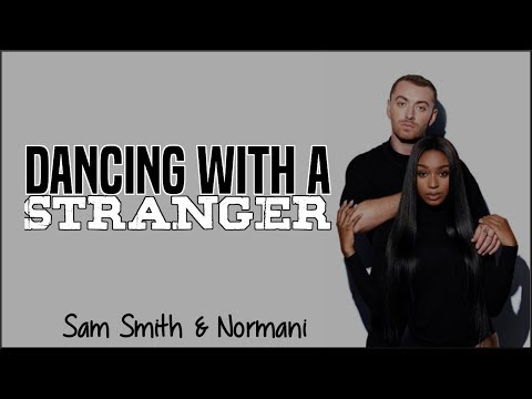 Sam Smith & Normani - Dancing with a Stranger