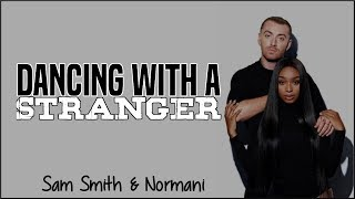 Sam Smith Normani Dancing with a Stranger Lyrics.mp3