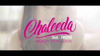 Ready for Love by Chaleeda ft. Twopee Official Music Video [Teaser]