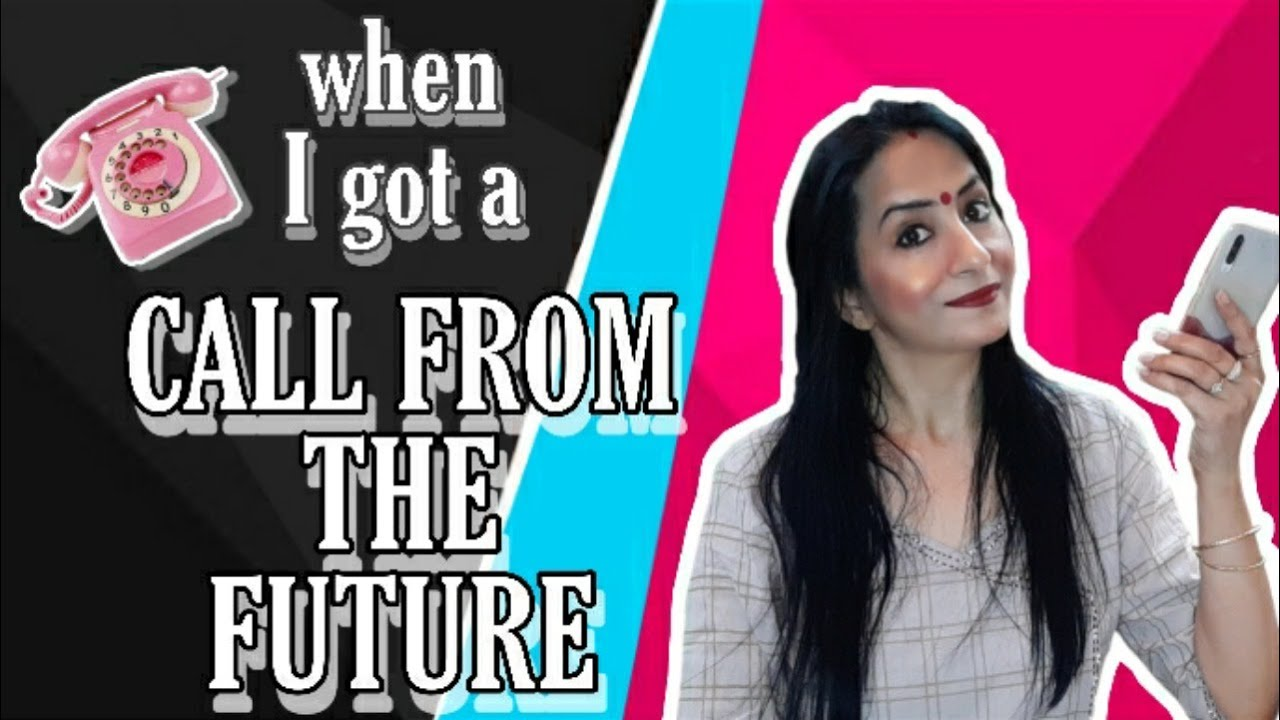 WHEN I GOT A CALL FROM THE FUTURE | SECRET MESSAGE FROM THE FUTURE | KNOW YOUR FUTURE |BHAVIKA BASSI