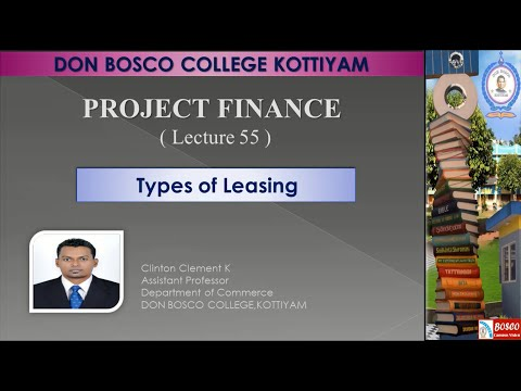 PROJECT FINANCE LECTURE 55: TYPES OF LEASING - B.COM CA S3