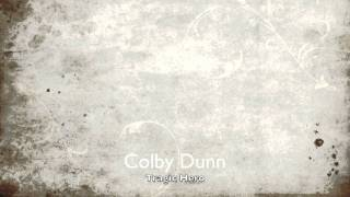 Colby Dunn-Tragic Hero