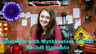 Interview with Mythbusters Jr. Star Rachel Pizzolato